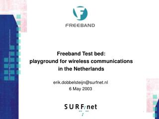 Freeband Test bed:  playground for wireless communications in the Netherlands