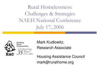 Rural Homelessness:  Challenges & Strategies NAEH National Conference July 17, 2006
