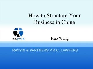 How to Structure Your Business in China