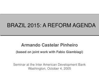 BRAZIL 2015: A REFORM AGENDA
