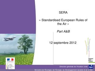 SERA  « Standardised European Rules of the Air » Part A&B