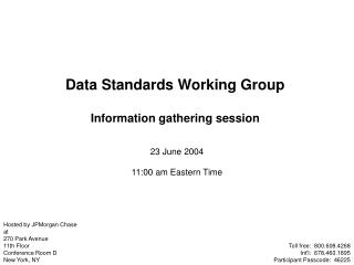 Data Standards Working Group  Information gathering session