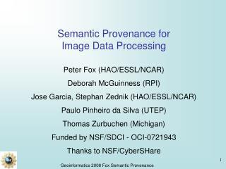 Semantic Provenance for Image Data Processing Peter Fox (HAO/ESSL/NCAR) Deborah McGuinness (RPI)