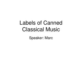 Labels of Canned   Classical Music