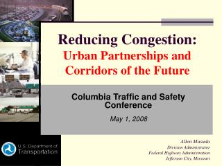 Reducing Congestion: Urban Partnerships and Corridors of the Future