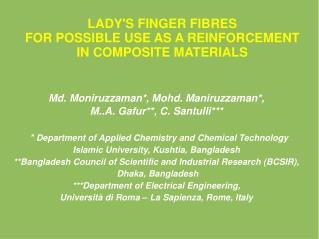 LADYS FINGER FIBRES  FOR POSSIBLE USE AS A REINFORCEMENT  IN COMPOSITE MATERIALS