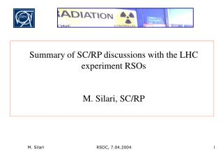 Summary of SC/RP discussions with the LHC experiment RSOs M. Silari, SC/RP