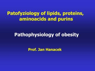 Patofyziology of lipids, proteins,  aminoacids and purins