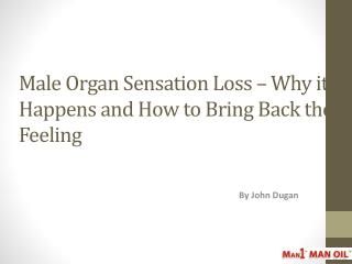 How to Bring Back the Feeling after Male Organ Sensation Los