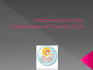 Independence Day Celebrations at Country Club