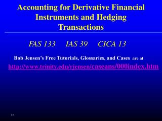 Accounting for Derivative Financial Instruments and Hedging Transactions