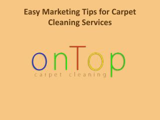 Easy marketing tips for carpet cleaning services