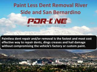 Paintless Dent Removal Riverside and San Bernardino