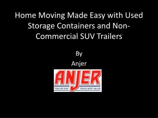 Home Moving Made Easy with Used Storage Containers