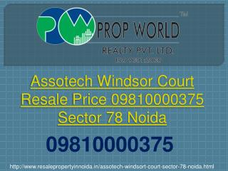 Assotech Windsor Court Resale Price 09810000375 Sector 78