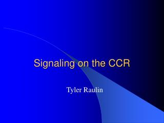 Signaling on the CCR