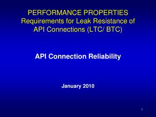 PERFORMANCE PROPERTIES Requirements for Leak Resistance of  API Connections (LTC/ BTC)