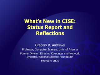 What's New in CISE: Status Report and Reflections