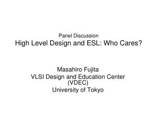 Panel Discussion High Level Design and ESL: Who Cares?