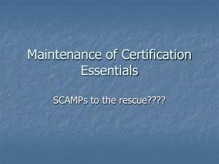 Maintenance of Certification Essentials