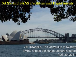Jill  Trewhella , The University of Sydney EMBO Global Exchange Lecture Course April 30, 2011