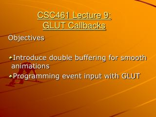 CSC461 Lecture 9: GLUT Callbacks