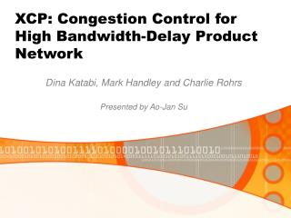 XCP: Congestion Control for High Bandwidth-Delay Product Network