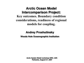 Arctic Ocean Model  Intercomparison Project:  Key outcomes. Boundary condition