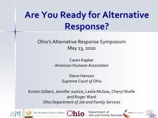 Are You Ready for Alternative Response?