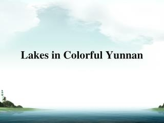 Lakes in Colorful Yunnan