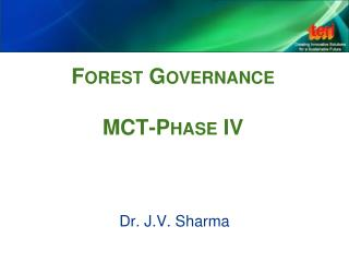 Forest Governance  MCT-Phase IV