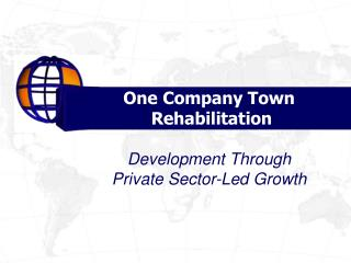 One Company Town Rehabilitation: Development Through Private Sector-Led Growth