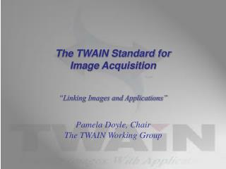 The TWAIN Standard for Image Acquisition