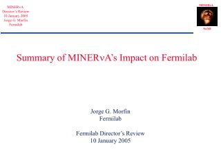 Summary of MINER n A's Impact on Fermilab