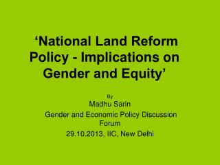 'National Land Reform Policy - Implications on Gender and Equity'