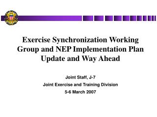 Exercise Synchronization Working Group and NEP Implementation Plan Update and Way Ahead