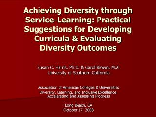 Susan C. Harris, Ph.D. & Carol Brown, M.A. University of Southern California