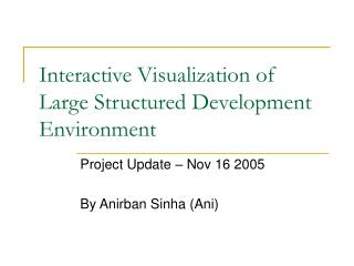 Interactive Visualization of Large Structured Development Environment