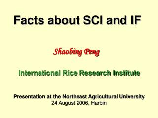 Facts about SCI and IF
