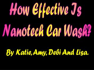 How Effective Is  Nanotech Car Wash?