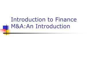 Introduction to Finance M&A:An Introduction