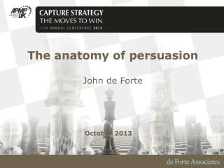 The anatomy of persuasion John de Forte