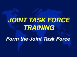 JOINT TASK FORCE TRAINING