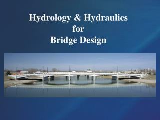 Hydrology & Hydraulics for Bridge Design