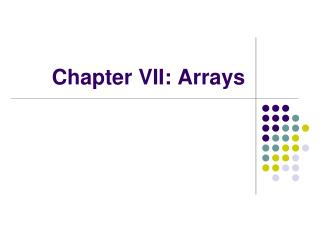 Chapter VII: Arrays