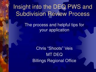 Insight into the DEQ PWS and Subdivision Review Process