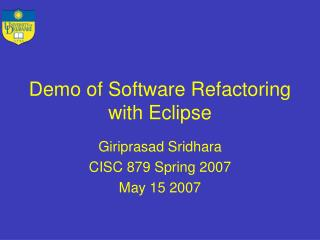 Demo of Software Refactoring with Eclipse