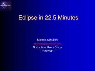 Eclipse in 22.5 Minutes