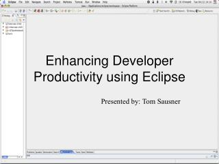 Enhancing Developer Productivity using Eclipse