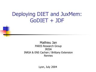 Deploying DIET and JuxMem: GoDIET + JDF
